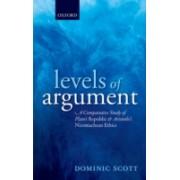 Levels of Argument - A Comparative Study of Plato's Republic and Aristotle's Nicomachean Ethics (Scott Dominic (University of Kent))(Cartonat) (9780199249640)