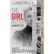 The Girl Puzzle: A Story of Nellie Bly, Paperback/Kate Braithwaite