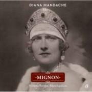 Mignon. Principesa Romaniei Regina Iugoslaviei