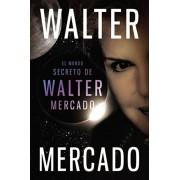 El Mundo Secreto de Walter Mercado = The Secret World of Walter Mercado, Paperback/Walter Mercado