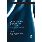 International Military Operations in the 21st Century. Global Trends and the Future of Intervention, Paperback/***