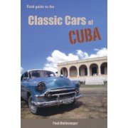 Reisgids Field Guide to the Classic Cars of Cuba | P&P Creaties