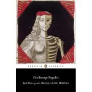 Five Revenge Tragedies: The Spanish Tragedy; Hamlet; Antonio's Revenge; The Tragedy of Hoffman; The Reve Nger's Tragedy, Paperback/William Shakespeare