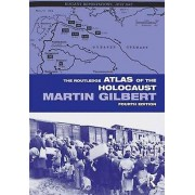 The Routledge Atlas of the Holocaust by Martin Gilbert