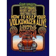 How to Keep Your Volkswagen Alive: A Manual of Step-By-Step Procedures for the Compleat Idiot, Paperback