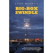 Big-Box Swindle: The True Cost of Mega-Retailers and the Fight for America's Independent Businesses, Paperback/Stacy Mitchell