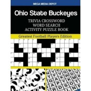 Ohio State Buckeyes Trivia Crossword Word Search Activity Puzzle Book: Greatest Football Players Edition, Paperback/Mega Media Depot