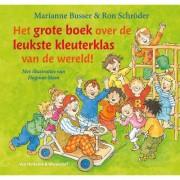 Het grote boek over de leukste kleuterklas van de wereld! - Marianne Busser en Ron Schröder
