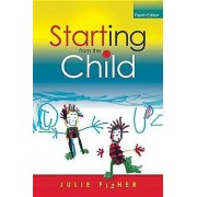Starting from the Child Teaching and Learning in the Foundation Sta...