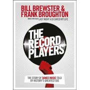 Record Players. The story of dance music told by history's greatest DJs, Paperback/Frank Broughton