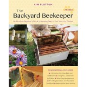 The Backyard Beekeeper, 4th Edition: An Absolute Beginner's Guide to Keeping Bees in Your Yard and Garden, Paperback
