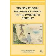 Transnational Histories of Youth in the Twentieth Century by Richar...