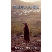 The Medjugorje Prayer Book: Powerful Prayers from the Apparitions of the Blessed Virgin Mary in Medjugorje, Paperback