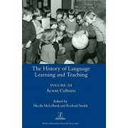 The History of Language Learning and Teaching III: Across Cultures, Hardcover/Nicola McLelland