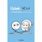 I Love You: The Activity Book Meant to Be Shared, Paperback