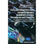 Prolegomene Privind Administrarea Si Expertizarea Probelor Multimedia - Doru Ioan Cristescu
