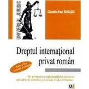 Dreptul international privat roman - Claudiu-Paul Buglea