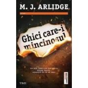 Ghici care-i mincinosul - M.J. Arlidge