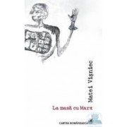 La masa cu Marx - Matei Visniec