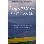 Country of My Skull: Guilt, Sorrow, and the Limits of Forgiveness in the New South Africa, Paperback