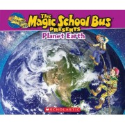 Magic School Bus Presents: Planet Earth, Paperback