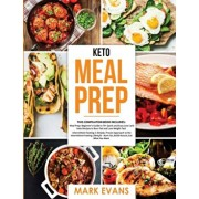 Keto Meal Prep: 2 Books in 1 - 70+ Quick and Easy Low Carb Keto Recipes to Burn Fat and Lose Weight & Simple, Proven Intermittent Fast, Paperback/Mark Evans