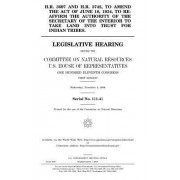 H.R. 3697 and H.R. 3742, to Amend the Act of June 18, 1934, to Re-Affirm the Authority of the Secretary of the Interior to Take Land Into Trust for In