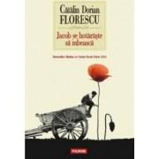 Jacob se hotaraste sa iubeasca - Catalin Dorian Florescu