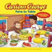 Curious George: Farm to Table: Curious about Where Food Comes from, Paperback