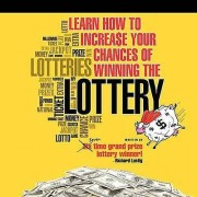 Learn How To Increase Your Chances of Winning The Lottery by Richar...