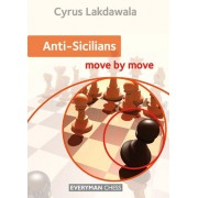 Anti Sicilians: Move by Move Cyrus Lakdawala