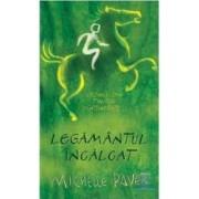 Legamantul incalcat - Michelle Paver - vol V