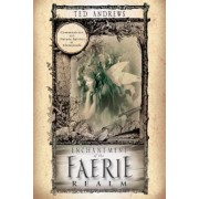 Enchantment of the Faerie Realm: Communicate with Nature Spirits & Elementals, Paperback