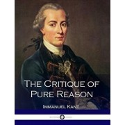 The Critique of Pure Reason, Paperback/Immanuel Kant
