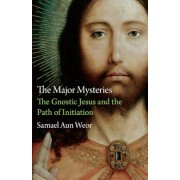 The Major Mysteries: The Gnostic Jesus and the Path of Initiation, Paperback