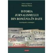 Istoria jurnalismului din Romania in date. Eniclopedie Cronologica - Marian Petcu