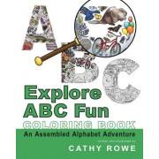 Explore ABC Fun Coloring Book: An Assembled Alphabet Adventure