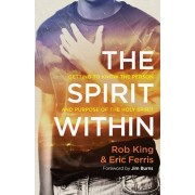 Spirit Within. Getting to Know the Person and Purpose of the Holy Spirit, Paperback/Eric Ferris