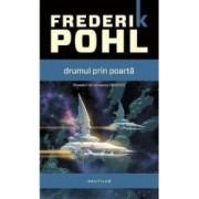Drumul prin poarta - Frederik Pohl
