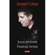 Joaca preferata. Frumosii invinsi - Leonard Cohen