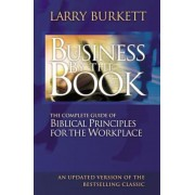 Business by the Book: The Complete Guide of Biblical Principles for the Workplace, Paperback