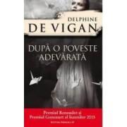 Dupa o poveste adevarata - Delphine de Vigan