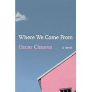 Where We Come from, Hardcover/Oscar Casares