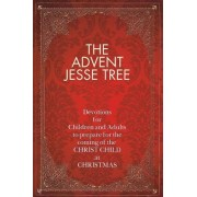 The Advent Jesse Tree: Devotions for Children and Adults to Prepare for the Coming of the Christ Child at Christmas, Hardcover