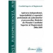 Apararea independentei impartialitatii si reputatiei profesionale ale judecatorilor si procurorilor