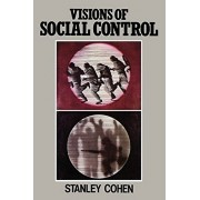 Visions of Social Control: Crime, Punishment and Classification, Paperback/Stanley Cohen