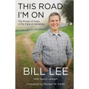 This Road I'm on: The Power of Hope in the Face of Adversity, Paperback/Bill Lee