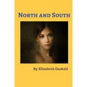 North and South: A Love Story of Margaret Hale, a Middle Class Southerner Who Is Forced to Move to the Northern Town of Milton.