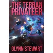 The Terran Privateer: Book One in the Duchy of Terra, Paperback/Glynn Stewart
