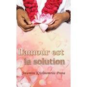 L'amour est la solution, Paperback/Swamini Krishnamrita Prana